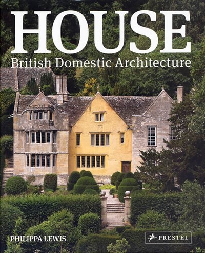 House: British Domestic Architecture
